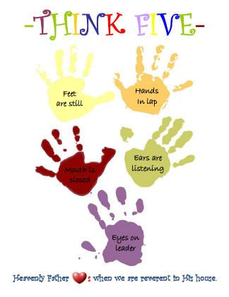 """""""Think Five""""  A great way to help remind the children what is expected of them during primary to help with reverence and feeling the spirit."""