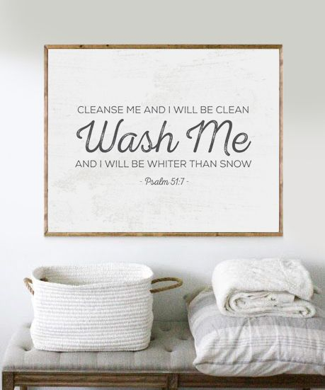 Cleanse me and I will be clean wash me and I will be whiter than snow Psalm 51:7  When Jesus died for us on the cross, He cleansed us from our sins. We can forever be grateful for that! We now have an everlasting life in heaven. This is not something that can be earned. It is a gift from God!  #christianhomedecor