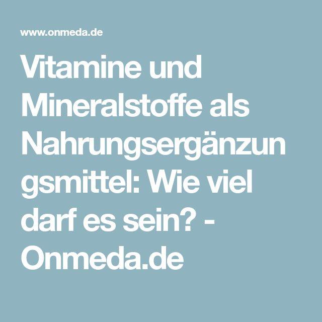 Vitamine und Mineralstoffe als Nahrungsergänzungsmittel: Wie viel darf es sein? - Onmeda.de