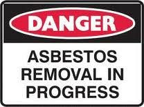 Warning sign for when asbestos removal is taking place.