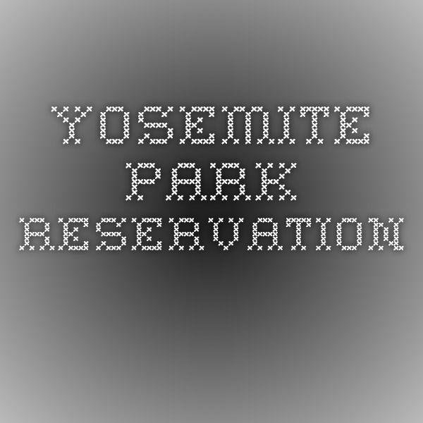 Yosemite park reservation