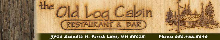 Old Log Cabin Restaurant-Forest Lake, MN