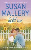Hold Me by Susan Mallery (Fools Gold Series #16)