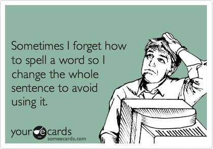 Or even worse, when you use the same word a few times.. without trying to use repetition. Writing problems (before spellcheck and synonym suggestions?)