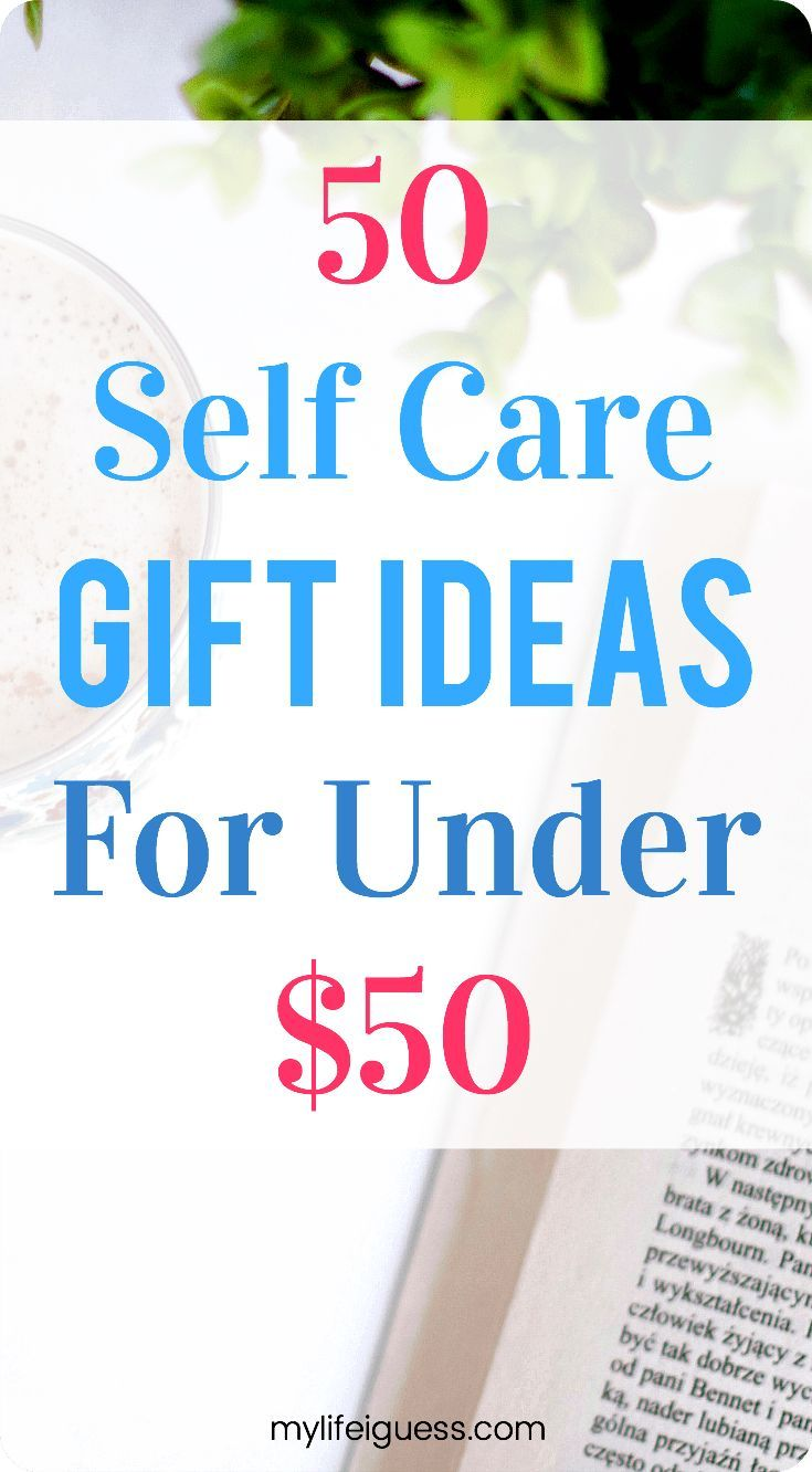 50 Self Care Gift Ideas For Under Via Mylifeiguess Selfcare Gifts To Calm Myself