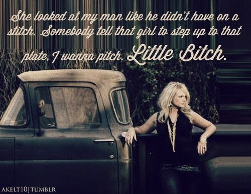 """""""These pretty girls can play their games, but they're damn well gonna know my name! I'm a crazy ex-girlfriend!""""... """"Crazy Ex-Girlfriend""""- Miranda Lambert <3."""