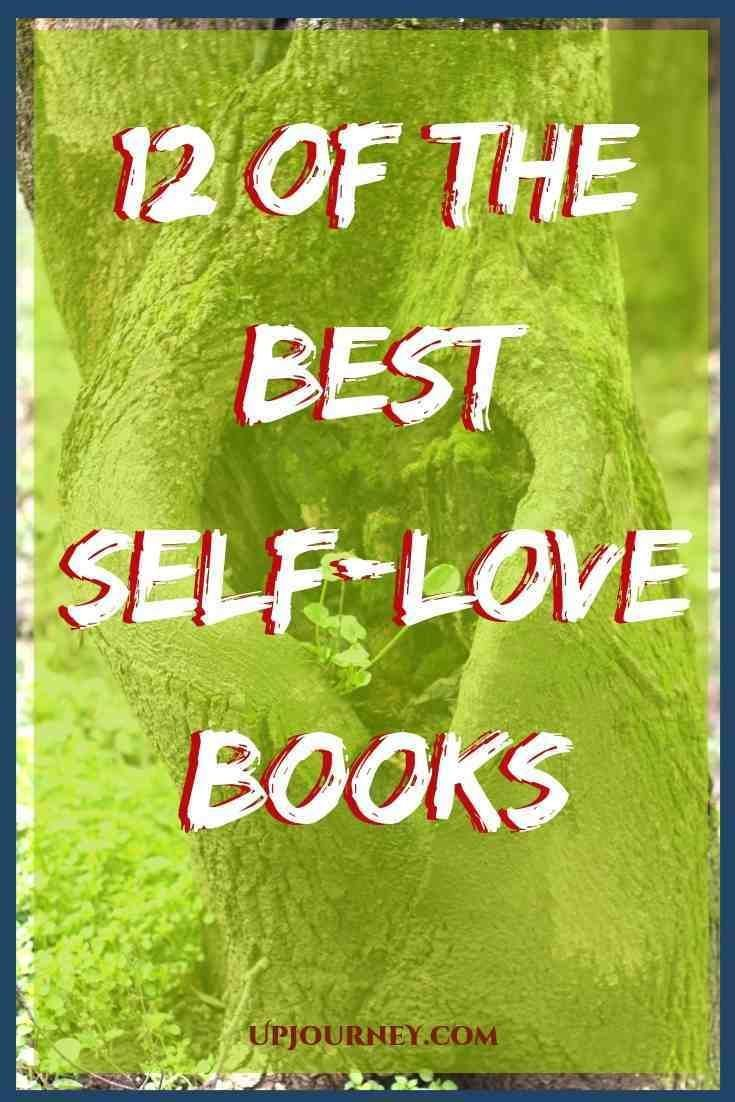 Discover In This Article 12 Of The Best Books On Loving Yourself