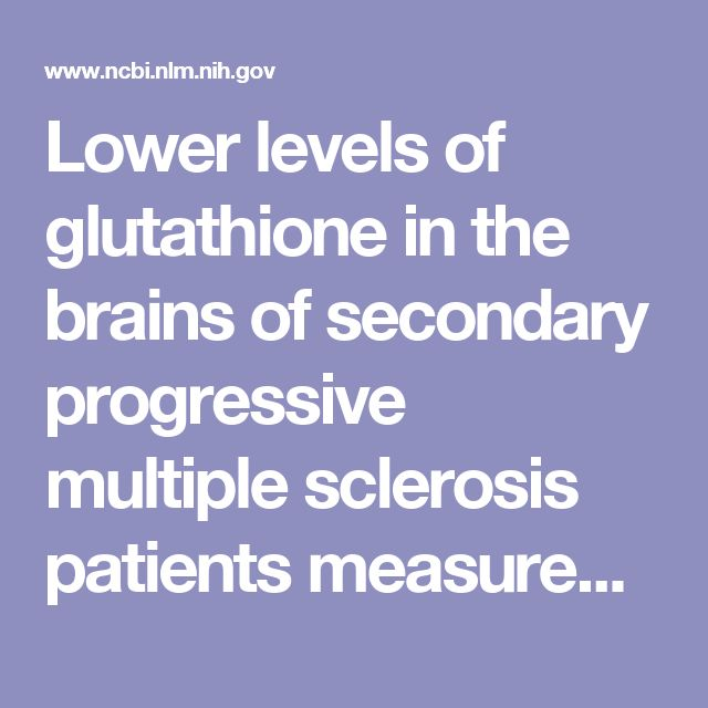 Lower levels of glutathione in the brains of secondary progressive multiple sclerosis patients measured by 1H magnetic resonance chemical shift ima...  - PubMed - NCBI