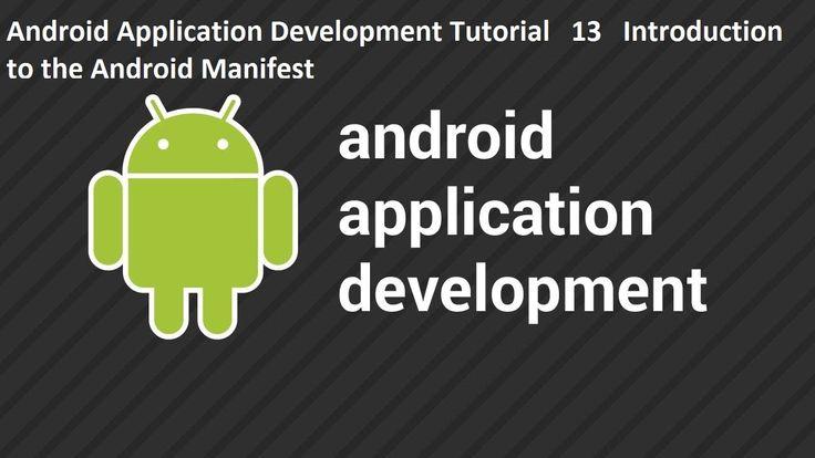 Android Application Development Tutorial 13 Introduction to the Android Manifest Android Application Development Tutorial 13 Introduction to the Android Manifest