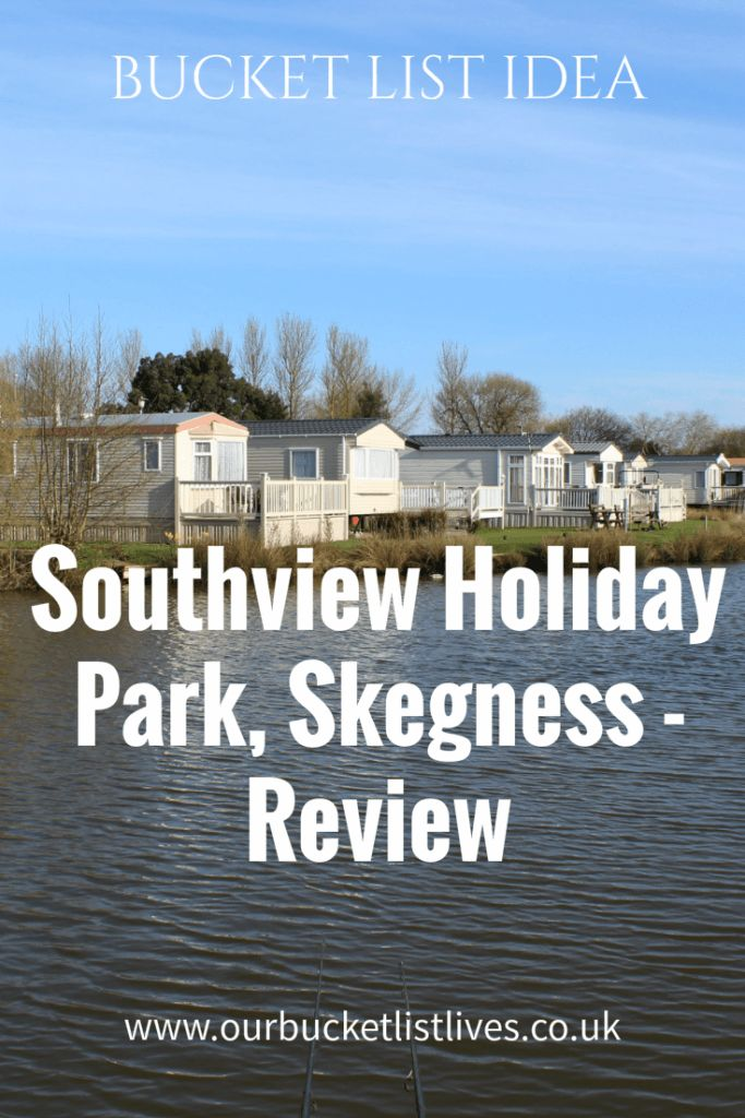 Southview holiday park, Skegness. Blog review. Bucket list. Caravan holiday