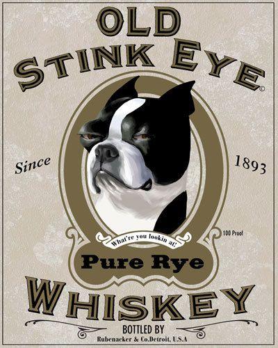 Boston terrier old stink eye whiskey label @Brian Flanagan Flanagan Flanagan Rübenacker