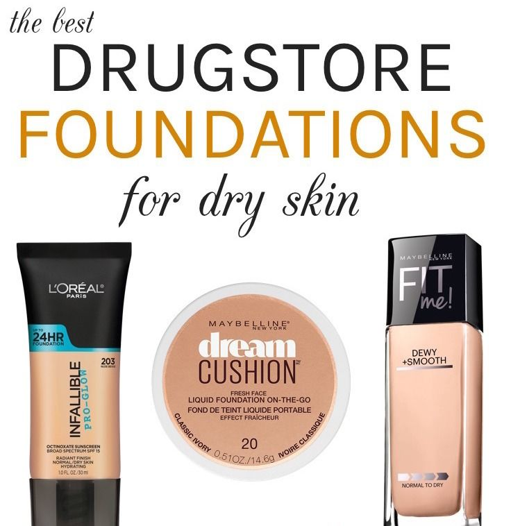 The Best Drugstore Foundations For Dry Skin All Under 12 Best