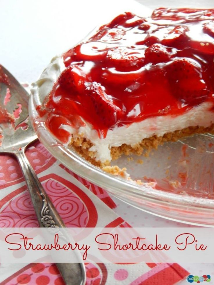 Strawberry Shortcake Pie {#12DaysOf Valentine Recipes U0026 Crafts
