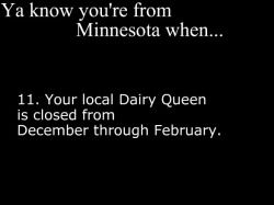Ya Know You're From Minnesota When..... ours is actually way longer than this :(
