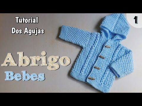 Ajuar: abriguito de bebe varón a dos agujas, palitos (1/2) - YouTube