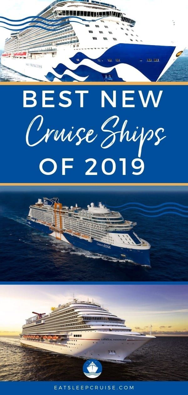 Our Look At The Top Cruise Ships For 2019 Cruise Travel Top Cruise Cruise Ship