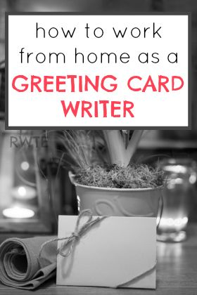 *Do you have a way with words? Ever thought you could write better greeting cards than the ones you find in stores? Here's how you can get started making money writing greeting cards from home.