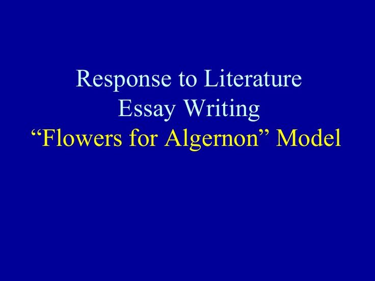Response to literature essay flowers for algernon