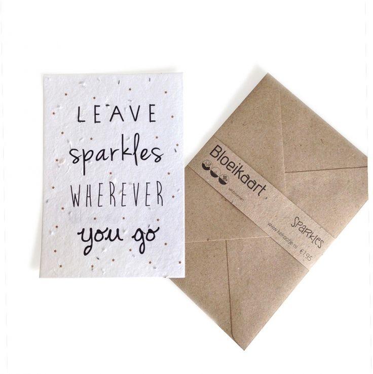 Bloeikaart leave sparkles wherever you go  Stuur een bloemetje per post! In deze kaart zijn veldbloem-zaadjes verwerkt. Bedek met een dun laagje aarde en houd dit vochtig tot de zaadjes beginnen te kiemen.   Op de achterkant van de kaart staat een duidel - € 1,95