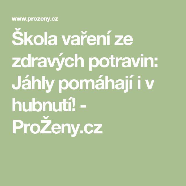 Škola vaření ze zdravých potravin: Jáhly pomáhají i v hubnutí! - ProŽeny.cz