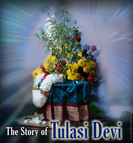 The Story of Srimati Tulasi-devi - ISKCON Desire Tree - Devotee Network