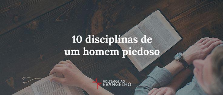 10 disciplinas de um homem piedoso