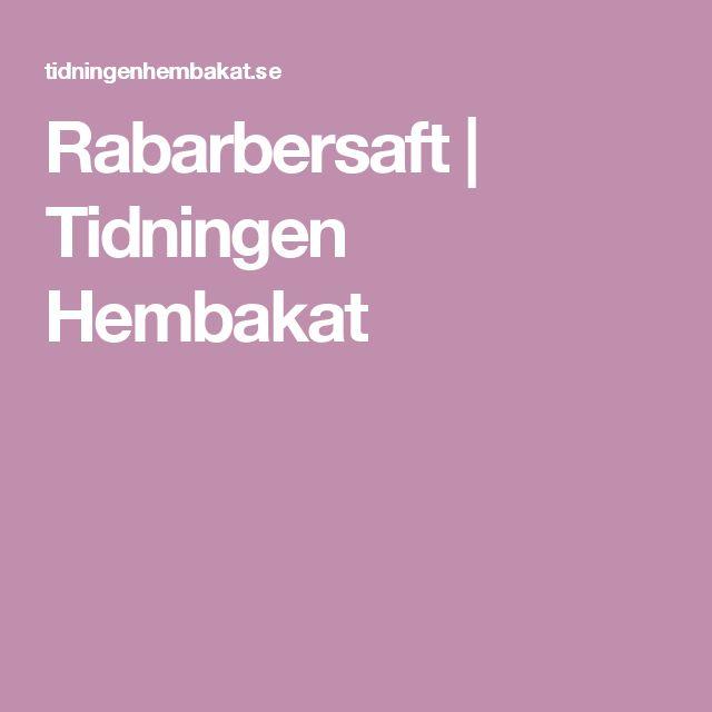 Rabarbersaft | Tidningen Hembakat
