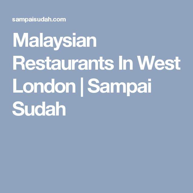 Malaysian Restaurants In West London | Sampai Sudah
