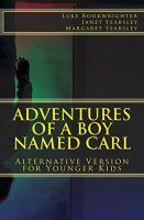 Adventures of a Boy Named Carl: Alternative Version for - Free Today! - http://freebiefresh.com/adventures-of-a-boy-named-carl-free-kindle-review-2/