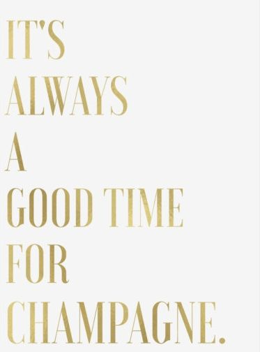 It's always a good time for champagne!