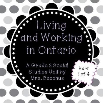 Living and Working in Ontario Part 1 - Grade 3 Social Studies Unit with Activities and Powerpoint $5