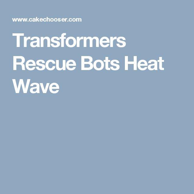 Transformers Rescue Bots Heat Wave