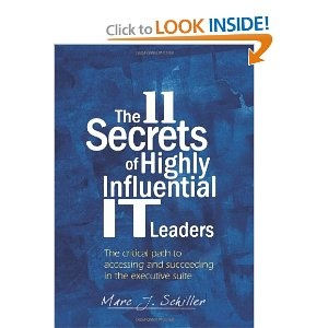 The 11 Secrets of Highly Influential IT Leaders [Hardcover]