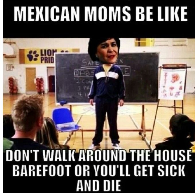 Mexicans moms be like