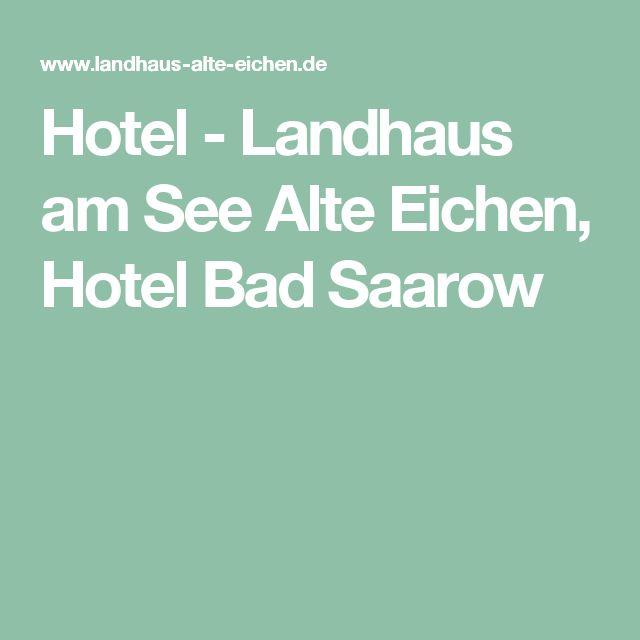 Hotel - Landhaus am See Alte Eichen, Hotel Bad Saarow