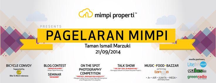 Mimpi Properti Proudly Present Pagelaran Mimpi. Save The Date : 21 September 2014, pukul : 06.00 s/d Selesai Tempat : Halaman Teater Kecil – Taman Ismail Marzuki, Jakarta