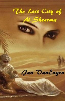 """Read """"The Lost City of Al-Sheerma - Part Two - Chapter one"""" #wattpad #romance"""