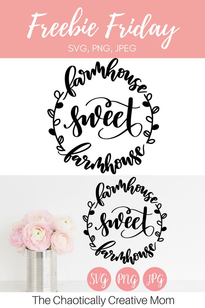 Freebie Friday - Hand Lettered Farmhouse Sweet Farmhouse SVG PNG JPEG