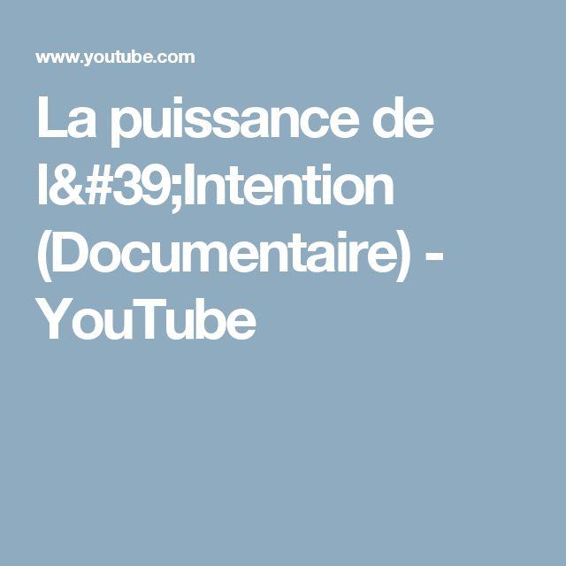 La puissance de l'Intention (Documentaire) - YouTube