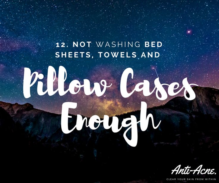 Number 12... Not washing bed sheets, pillow cases and towels that you use everyday enough. You could be continuing to spread bacteria and encourage bad hygiene. For the long hours you spend in bed it is best to have a clean place to sleep.