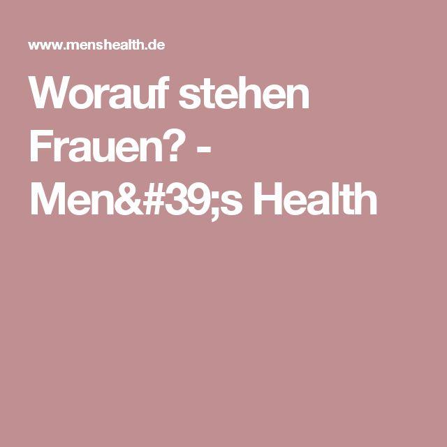 Worauf stehen Frauen? - Men's Health
