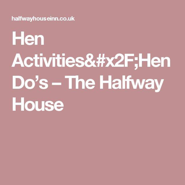 Hen Activities/Hen Do's – The Halfway House