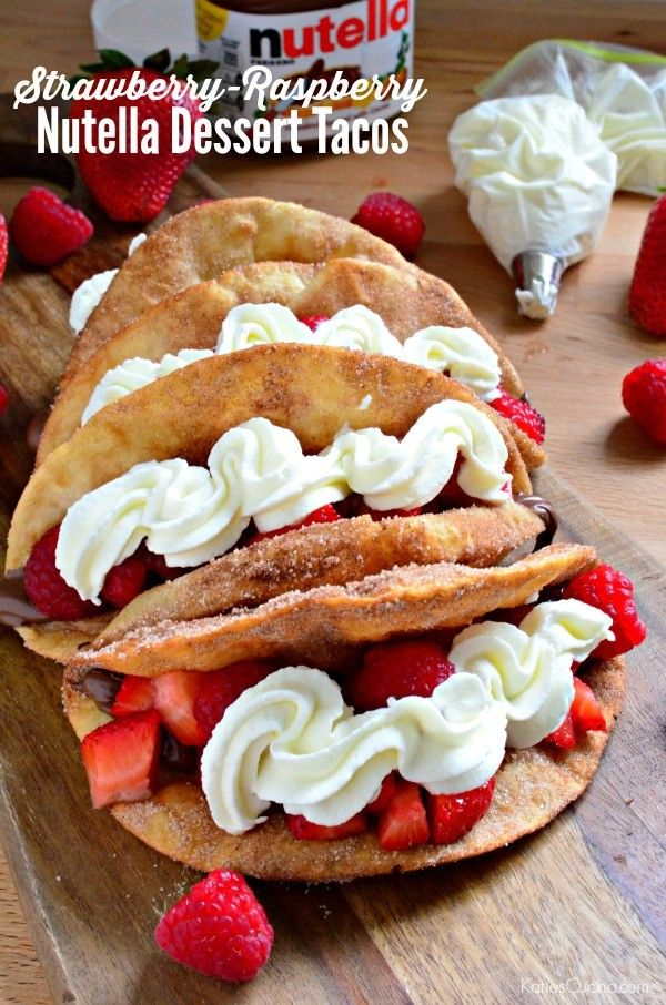 Strawberry Raspberry Nutella Dessert Tacos