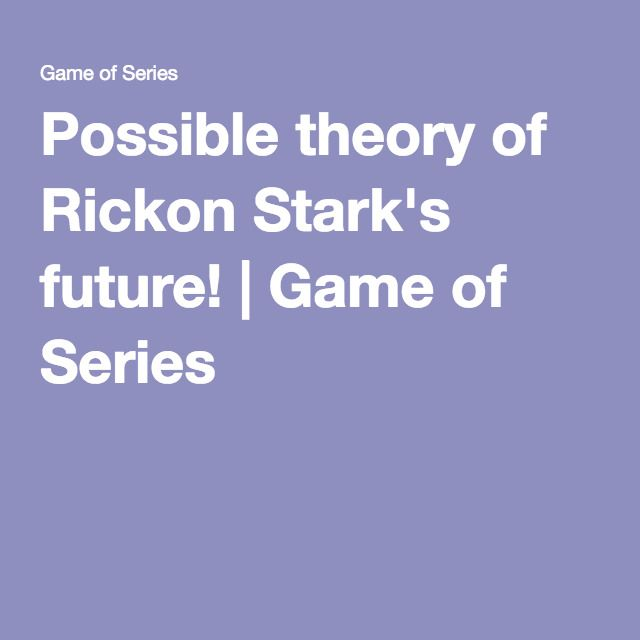 Possible theory of Rickon Stark's future! | Game of Series