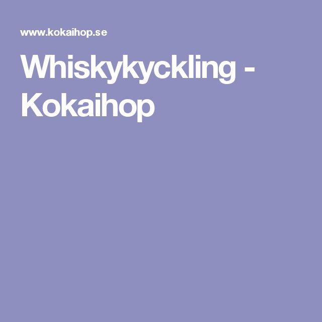Whiskykyckling - Kokaihop