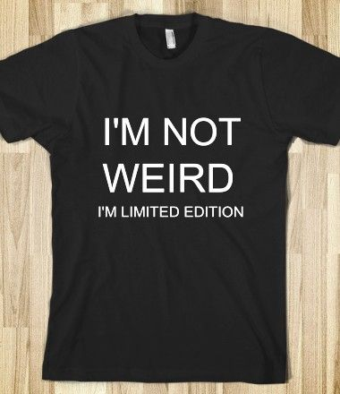 I'm limited edition!