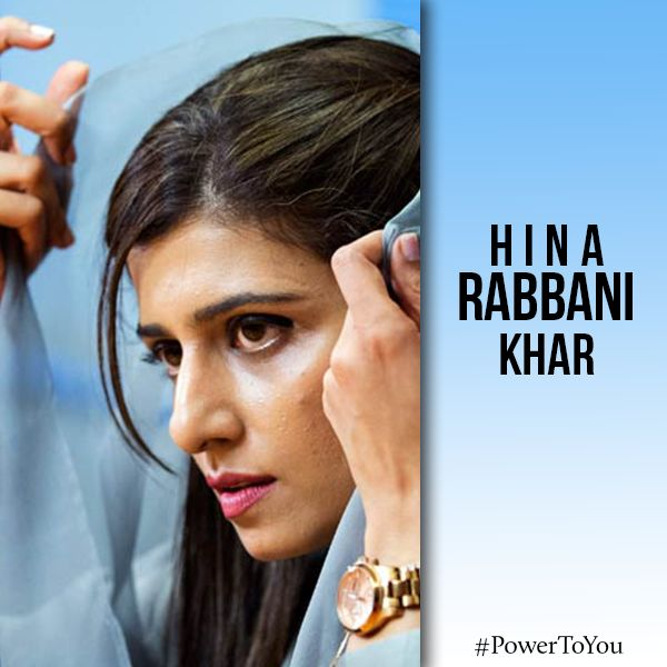 Hina Rabbani Khar  She stepped into the field with radical thinking and force. She was appointed the first female Foreign Minister in Pakistan in July 2011, hailing from a political family, served in Finance Ministry too. #PowerToYou for being regarded as one of the highest ranking women in Pakistan politics.