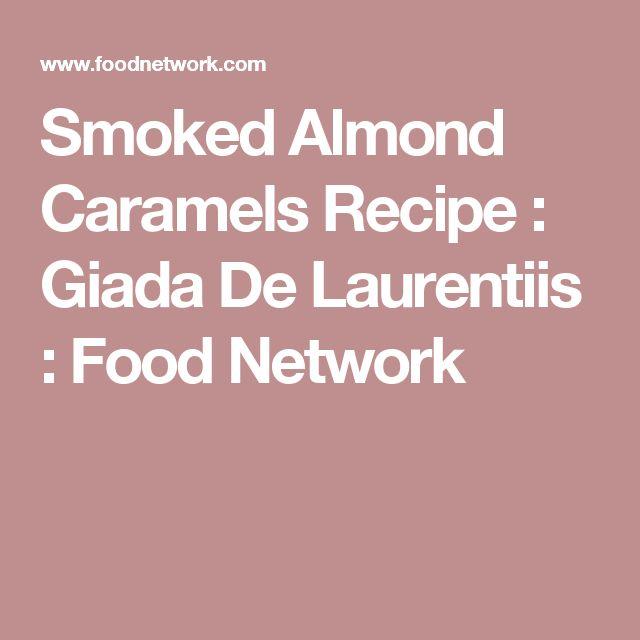 Smoked Almond Caramels Recipe : Giada De Laurentiis : Food Network
