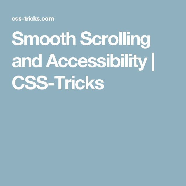 Smooth Scrolling and Accessibility | CSS-Tricks