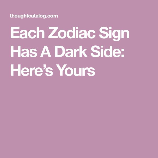Each Zodiac Sign Has A Dark Side: Here's Yours